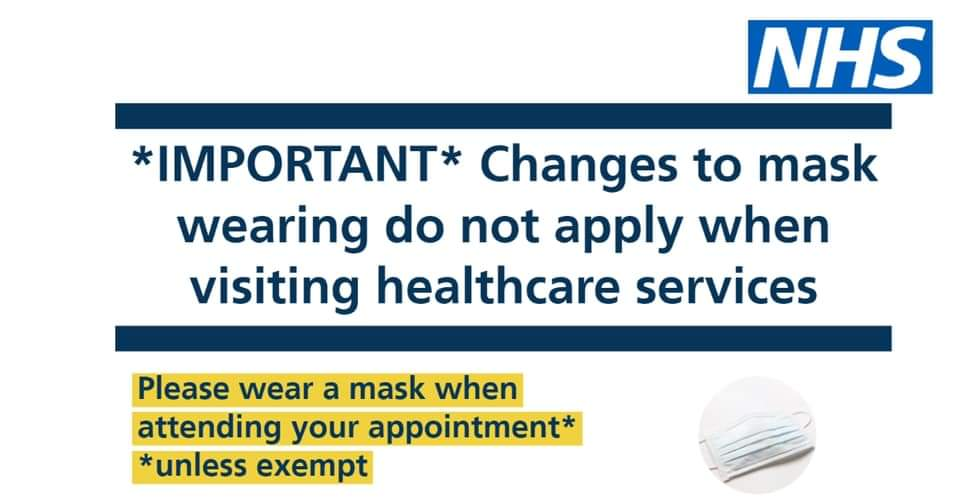 Important changes to make wearing do not apply when visiting healthcare services please wear a mask when attending your appointment unless exempt